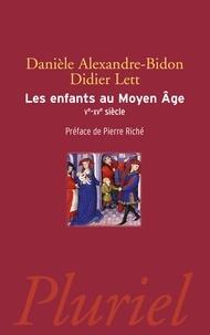 Danièle Alexandre-Bidon et Didier Lett - Les enfants au Moyen Age - Ve-XVe siècle.