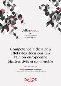 Danièle Alexandre et André Huet - Compétence judiciaire et effets des décisions dans l'UE - Matière civile et commerciale.