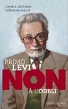 """Daniele Aristarco et Stéphanie Vailati - Primo Levi : """"Non à l'oubli""""."""