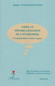 Crise et désorganisation de lentreprise - Lorganisation comme espace.pdf