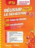Danièle Augendre et Anne Besnier - IFSI - Réussir tout le semestre 4 et 5 - 100 Fiches de révision + 200 Entraînements.