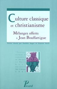 Danièle Auger et Etienne Wolff - Culture classique et christianisme - Mélanges offerts à Jean Bouffartigue.