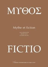 Danièle Auger et Charles Delattre - Mythe et fiction.