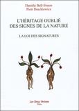 Danièle Ball-Simon et Piotr Daszkiewicz - L'Héritage oublié des signes de la nature - La loi des signatures.
