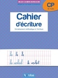 Danièle Bastien - Cahier d'écriture CP 6-7ans - Entraînement méthodique à l'écriture.