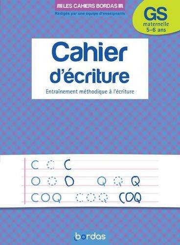 Danièle Bastien - Cahier d'écriture grande section - entrainement méthodique à l'écriture.