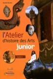 Danièle Bastien - L'atelier d'histoire des arts junior - Cycle 2.