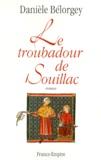Danièle Bélorgey - Le troubadour de Souillac.
