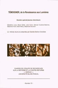 Danièle Berton-Charrière - Témoigner, de la Renaissance aux Lumières.
