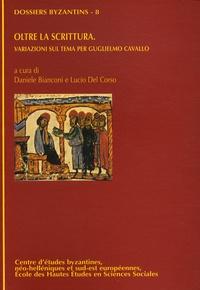 Daniele Bianconi et Lucio Del Corso - Oltre la scrittura - Variazoni sul tema per Guglielmo Cavallo.