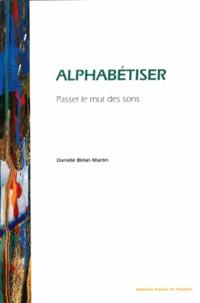 Alphabétiser- Passer le mur des sons - Danièle Birkel-Martin   Showmesound.org