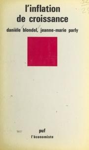 Danièle Blondel et Jeanne-Marie Parly - L'inflation de croissance.
