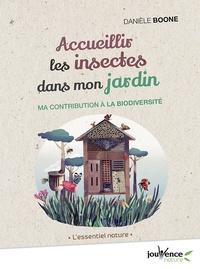 Danièle Boone - Accueillir les insectes dans mon jardin - Ma contribution à la biodiversité.