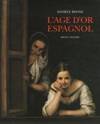 Danièle Boone - L'âge d'or espagnol.