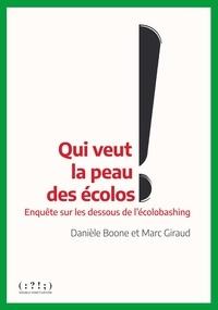 Danièle Boone et Marc Giraud - Qui veut la peau des écolos - Enquête sur les dessous de l'écolobashing.