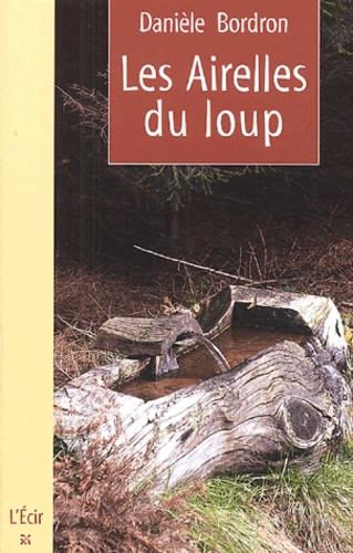 Danièle Bordron - Les airelles du loup.