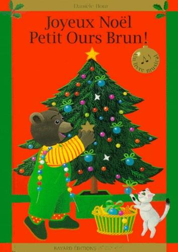 Joyeux Noel Petit Ours Brun.Joyeux Noel Petit Ours Brun Livre Musical Album