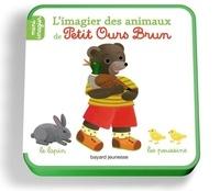 Danièle Bour et Laura Bour - L'imagier des animaux de Petit Ours Brun.