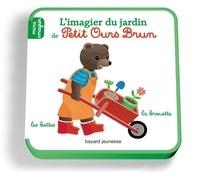 Danièle Bour - L'imagier du jardin de Petit Ours Brun.