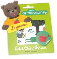 Danièle Bour - Mes autocollants Petit Ours Brun - Le jardin.