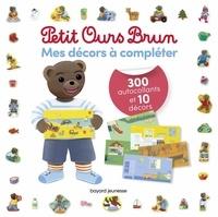 Danièle Bour et Martin Bour - Mes décors à compléter Petit Ours Brun - Avec 300 autocollants et 10 décors.