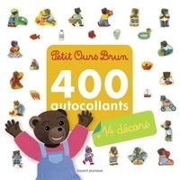 Best-seller ebooks à télécharger gratuitement Petit Ours Brun 400 autocollants et 14 décors in French 9782747087148