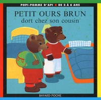 Danièle Bour - Petit Ours Brun dort chez son cousin.