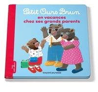Danièle Bour et Hélène Serre - Petit Ours Brun en vacances chez ses grands-parents.