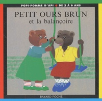 Danièle Bour - Petit Ours Brun et la balançoire.