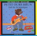 Danièle Bour - Petit Ours Brun fait de la musique.