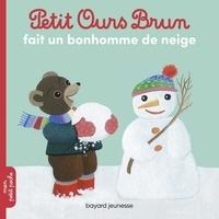 Danièle Bour et Laura Bour - Petit Ours Brun fait un bonhomme de neige.