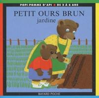 Danièle Bour - Petit Ours Brun jardine.