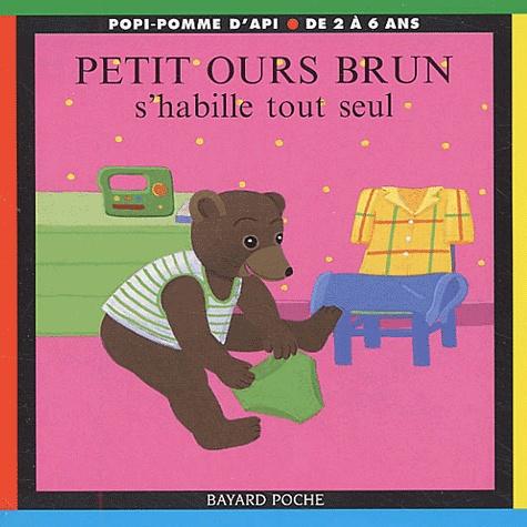 Danièle Bour - Petit Ours Brun s'habille tout seul.