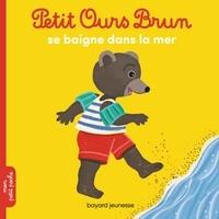 Danièle Bour et Marie Aubinais - Petit Ours Brun se baigne dans la mer.
