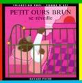 Danièle Bour et  Collectif - PETIT OURS BRUN SE REVEILLE. - 7ème édition.
