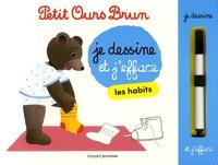 Danièle Bour et Martin Bour - Petit Ours Brun - Je dessine et j'efface les habits.