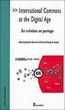 Danièle Bourcier et Mélanie Dulong de Rosnay - International Commons at the Digital Age - La création en partage.