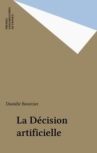 Danièle Bourcier - La décision artificielle - Le droit, la machine et l'humain.
