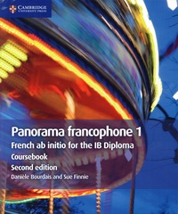 Danièle Bourdais et Sue Finnie - Panorama francophone 1 - French ab initio for the IB Diploma - Coursebook.
