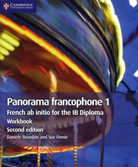Danièle Bourdais et Sue Finnie - Panorama francophone 1 - Workbook : French ab Initio for the IB Diploma.