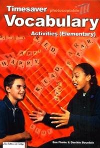 Danièle Bourdais et Sue Finnie - Timesaver Vocabulary Activities - Elementary.