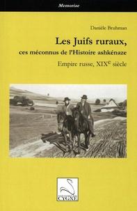 Danièle Bruhman - Les Juifs ruraux, ces méconnus de l'Histoire ashkénaze - Empire russe, XIXe siècle.