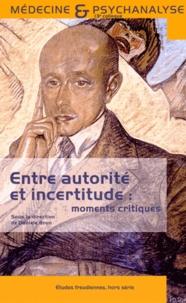 Danièle Brun - Entre autorité et incertitude : moments critiques - 13e Colloque de Médecine et Psychanalyse.