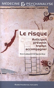 Danièle Brun - Le risque : anticiper, prévenir, traiter, accompagner - 14e Colloque de médecine et psychanalyse.