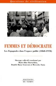Danièle Bussy Genevois et Mercedes Yusta - Femmes et démocratie - Les Espagnoles dans l'espace public (1868-1978).