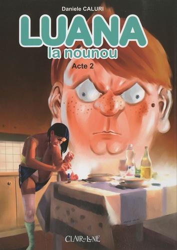 Daniele Caluri - Luana la nounou Tome 2 : .