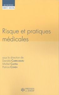 Danièle Carricaburu et Michel Castra - Risque et pratiques médicales.
