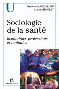 Danièle Carricaburu et Marie Ménoret - Sociologie de la santé - Institutions, professions, maladies.