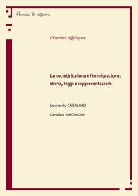 Daniele Casalino et Carolina Simoncini - La societa italiana e l'immigrazione - Storia, leggi e rappresentazioni.