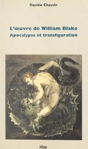 Danièle Chauvin et Gilbert Durand - L'œuvre de William Blake - Apocalypse et transfiguration.